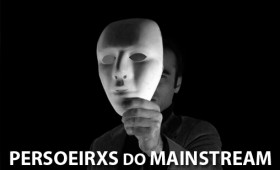Mostra Persoeirxs do Mainstream